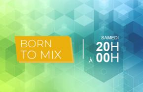 BORN TO MIX